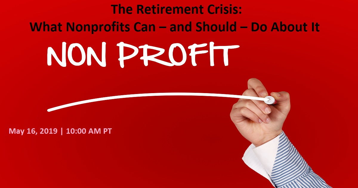 The Retirement Crisis: What Nonprofits Can – and Should – Do About It