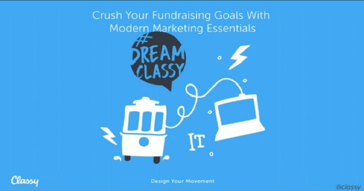 Crush Your Fundraising Goals With Modern Marketing Essentials