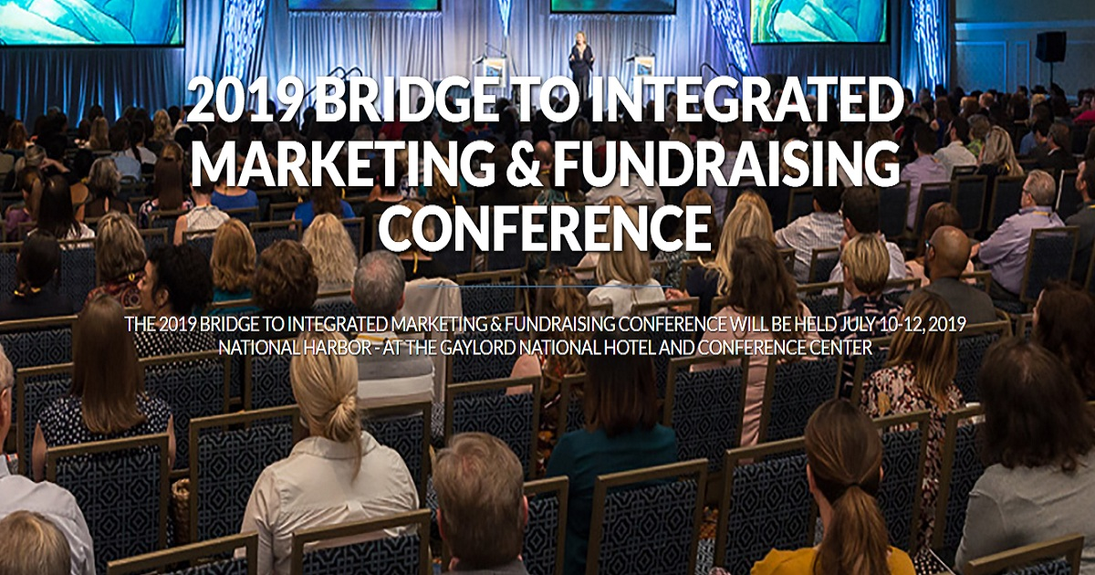 2019 BRIDGE TO INTEGRATED MARKETING & FUNDRAISING CONFERENCE