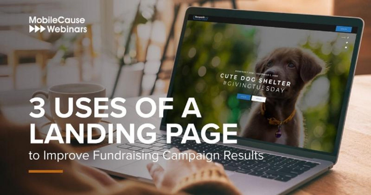 3 Uses of a Landing Page to Improve Fundraising Campaign Results