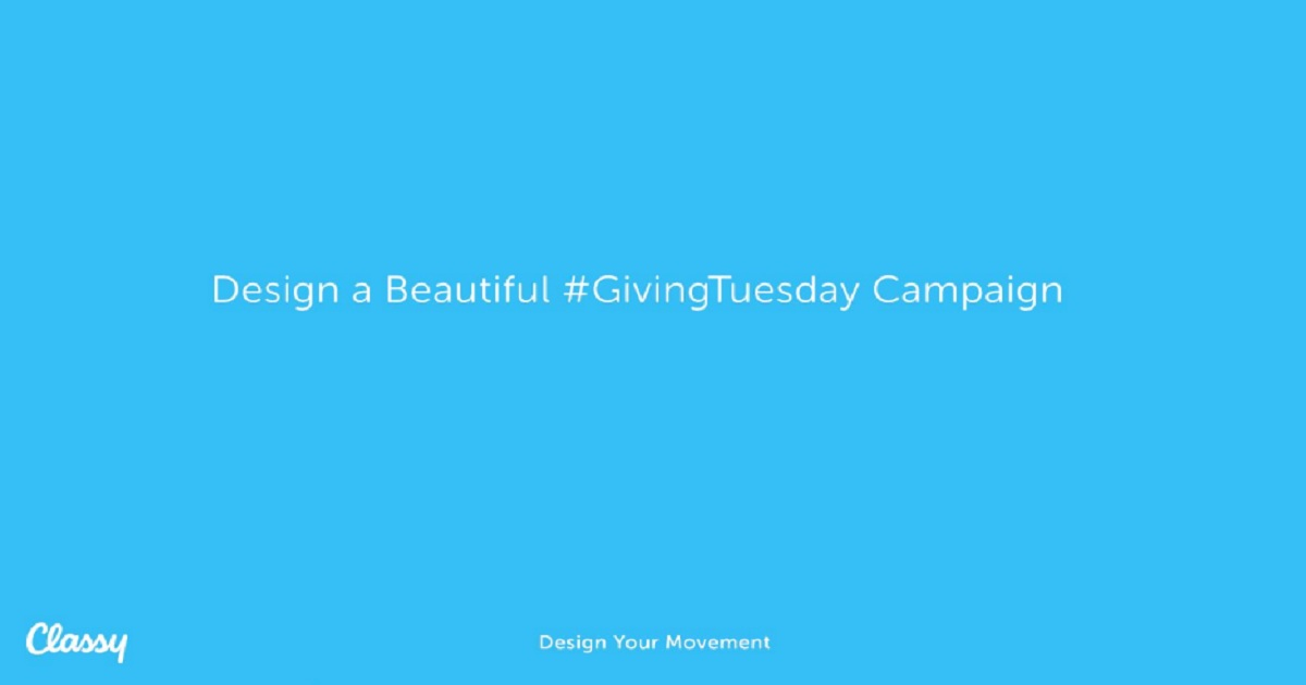 The Formula to Designing a Beautiful #GivingTuesday Campaign
