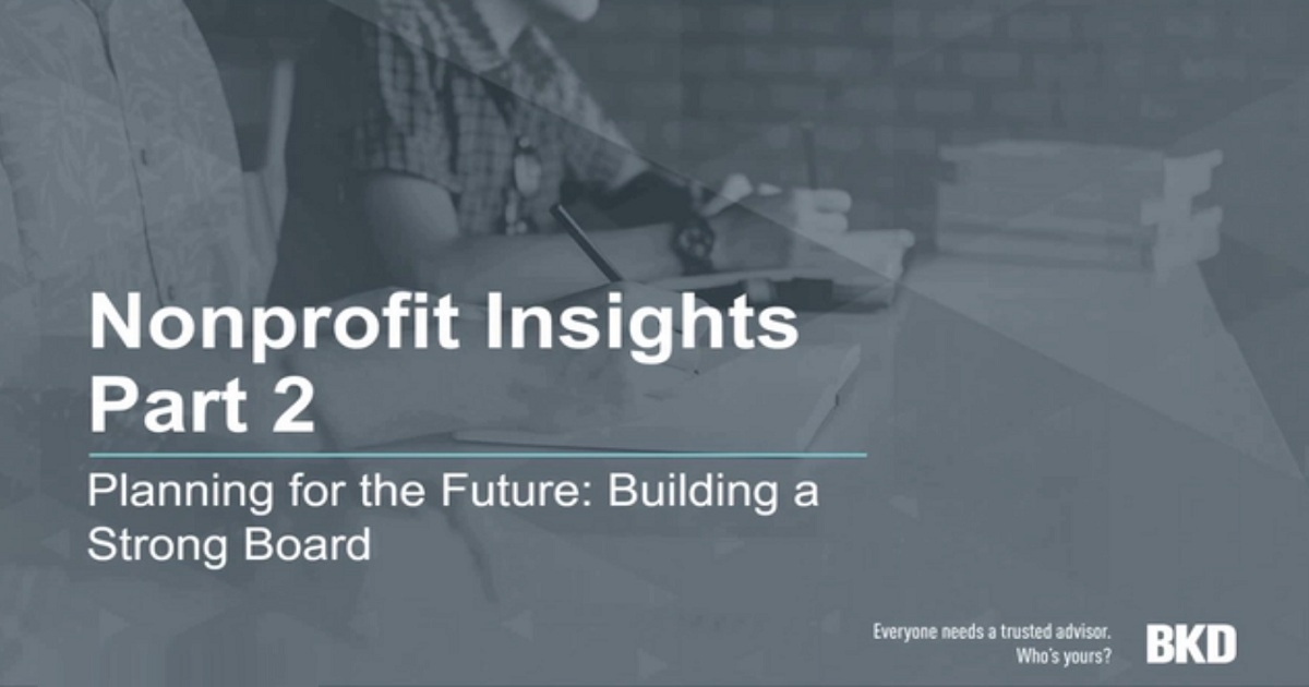 Nonprofit Insights Part 2 – Planning for the Future: Building a Strong Board