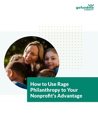 HOW TO USE RAGE PHILANTHROPY TO YOUR NONPROFIT'S ADVANTAGE
