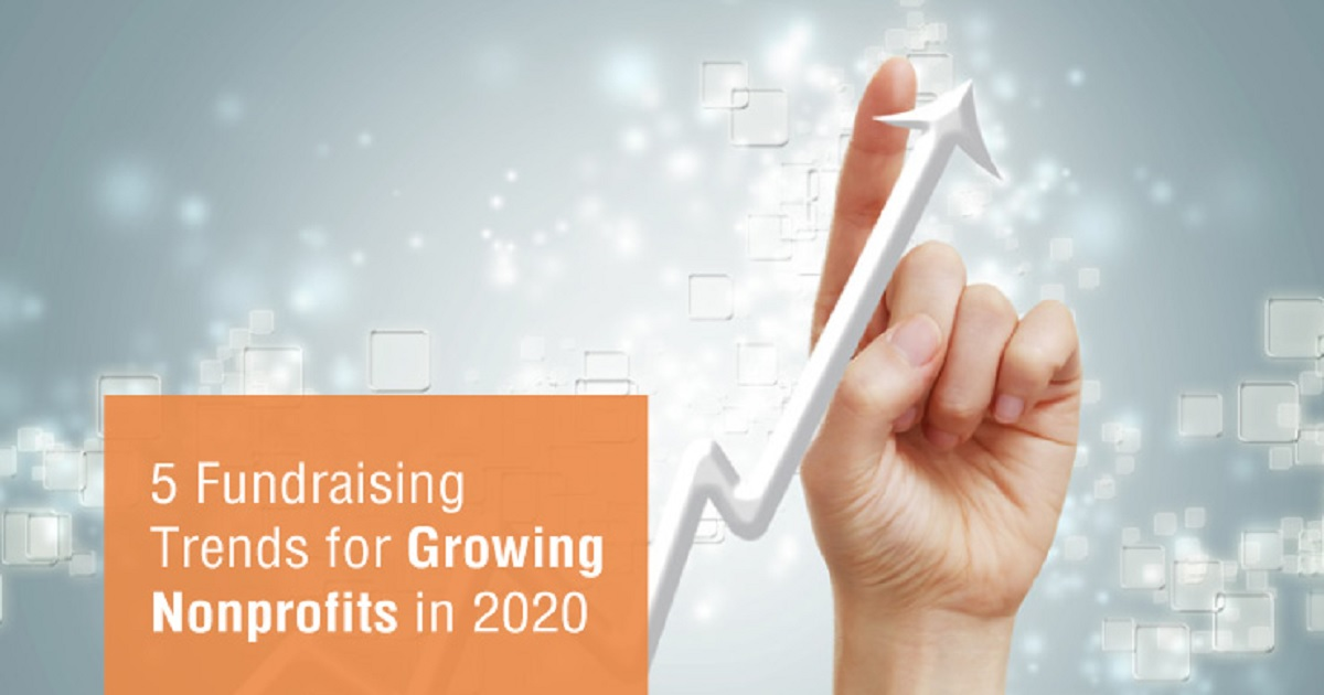 5 FUNDRAISING TRENDS FOR GROWING NONPROFITS IN 2020