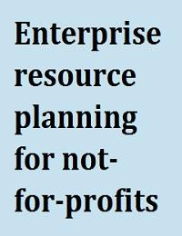 ENTERPRISE RESOURCE PLANNING FOR NONPROFITS