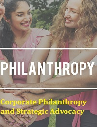 CORPORATE PHILANTHROPY AND STRATEGIC ADVOCACY