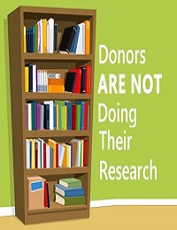 DONORS ARE NOT DOING THEIR RESEARCH