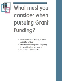 WHAT MUST YOU CONSIDER WHEN PURSUING GRANT FUNDING