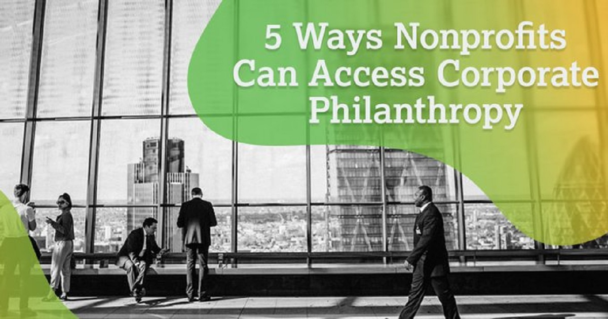 5 WAYS NONPROFITS CAN ACCESS CORPORATE PHILANTHROPY